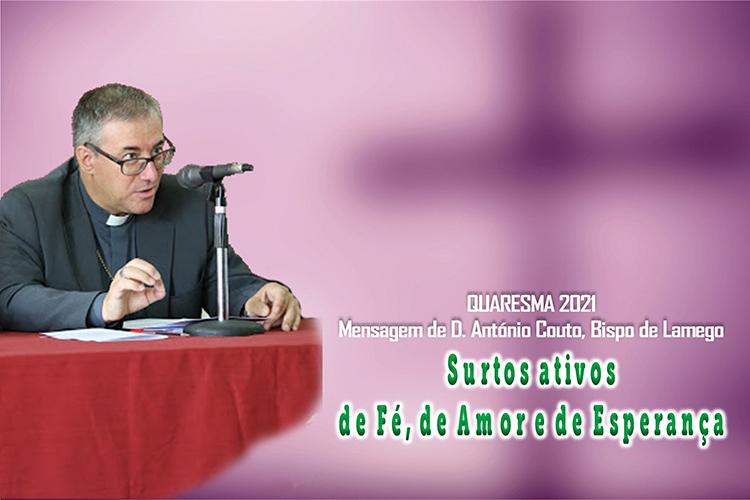 Mensagem de D. António  Couto, Bispo de Lamego, para a Quaresma 2021